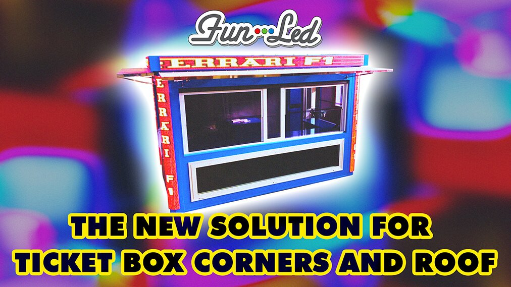 FUN-LED - New solution for Ticket Box Corners and Roof